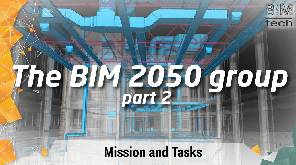 The BIM 2050 group: Mission and Tasks