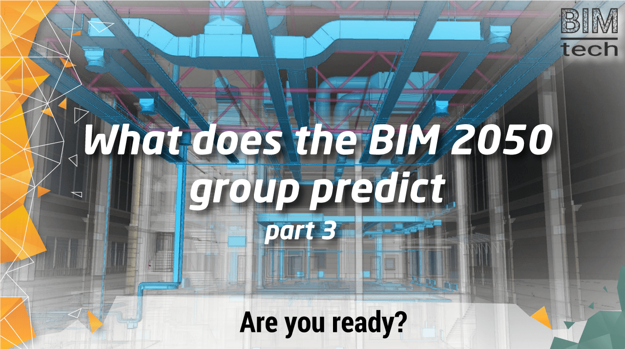 What does the BIM 2050 group predict: Are you ready?